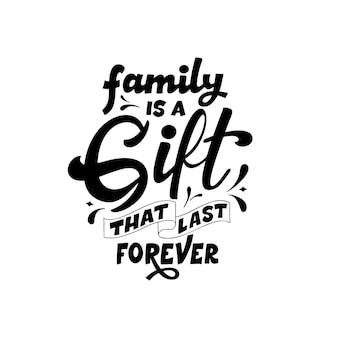 Cartaz de tipografia de letras de mão. citação família é um presente que dura para sempre. inspiração e cartaz positivo com letra caligráfica. ilustração vetorial.