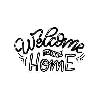 Cartaz de tipografia de letras de mão desenhada. bem vindo a nossa casa. caligrafia de vetor para impressões, quarto de crianças, decoração, banner.