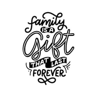 Cartaz de tipografia de letras de mão desenhada. família é um presente que dura para sempre. caligrafia de vetor para impressões, quarto de crianças, decoração, banner.