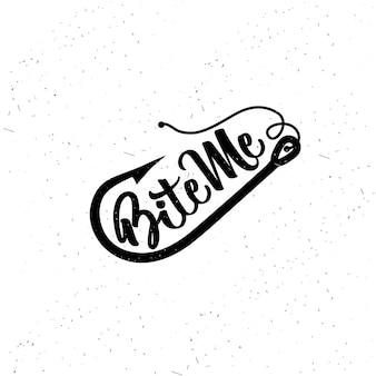 Cartaz de tipografia desenhada de mão. tipografia de pesca. morde-me