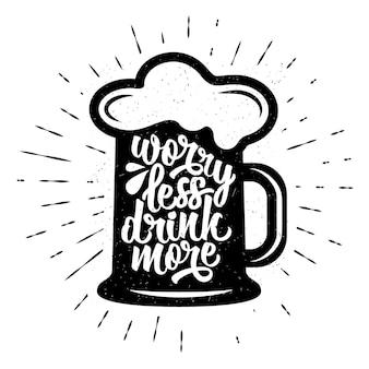 Cartaz de tipografia desenhada de mão. tipografia inspiradora do vetor. preocupe-se menos, beba mais