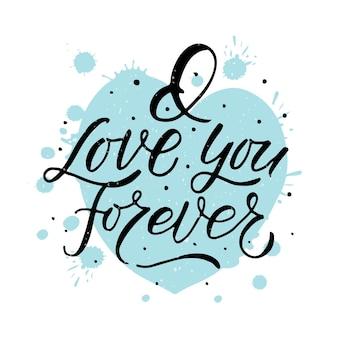 Cartaz de tipografia do dia dos namorados desenhado à mão eu te amo para sempre citações românticas no fundo