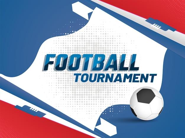 Cartaz de torneio de futebol ou design de banner com bola de futebol 3d em meio-tom abstrato colorido.