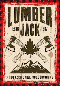 Cartaz de vetor de lenhador em estilo vintage com dois machados cruzados, montanhas e folha de plátano. em camadas, textura e texto separados do grunge
