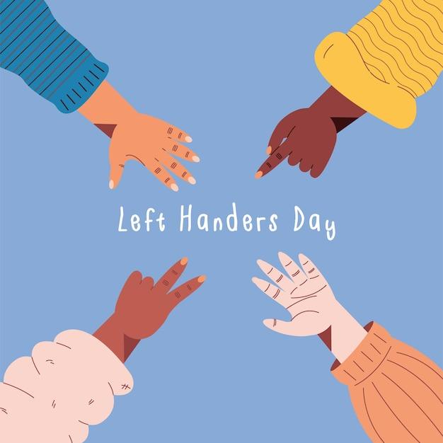 Cartaz do dia dos canhotos com as mãos ao redor