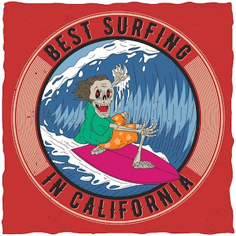 Cartaz do melhor surfe na califórnia com ilustração de esqueleto engraçado a bordo