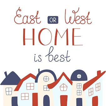 Cartaz inspirador com citação sobre a casa. letras feitas à mão na mão desenhada casas coloridas. adequado para decoração de casa, t-shirt impressa, cartão de felicitações.