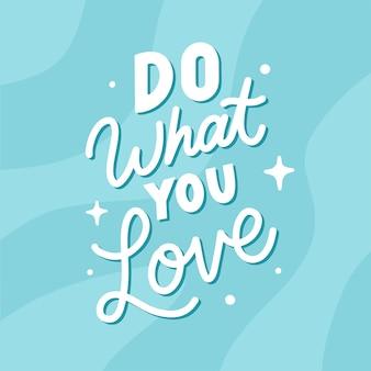 Cartaz motivacional citação letras faça o que você ama
