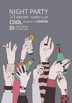 Cartaz ou modelo de convite para festa de boate com as mãos levantadas, segurando garrafas com bebidas e cigarros.