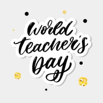 Cartaz para o dia mundial do professor letras caligrafia escova ector ilustração.