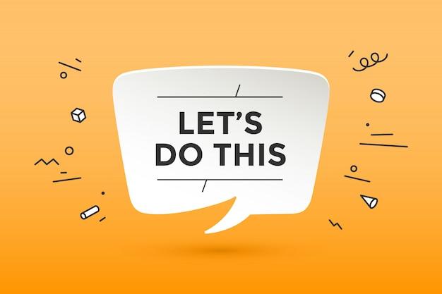 Cartaz positivo de motivação, vamos fazer isso