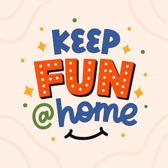 Cartaz tipografia letras citação inspiração motivação mantenha diversão em casa