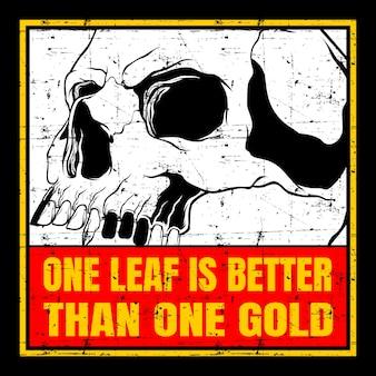 Caveira e citação aproximadamente uma folha é melhor que um ouro, desenho à mão