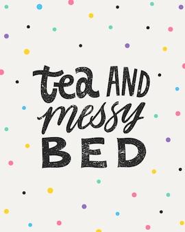 Chá e cama bagunçada - mão escrita letras citação com confete.