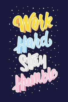 Cita o trabalho inspirado ficar duro cartaz de letras de mão humilde