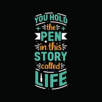 Citação de caneta lettering você segura a caneta nesta história chamada vida