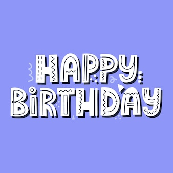 Citação de feliz aniversário. hand desenhada letras de vetor. conceito criativo de parabéns para cartão, banner, cartaz.