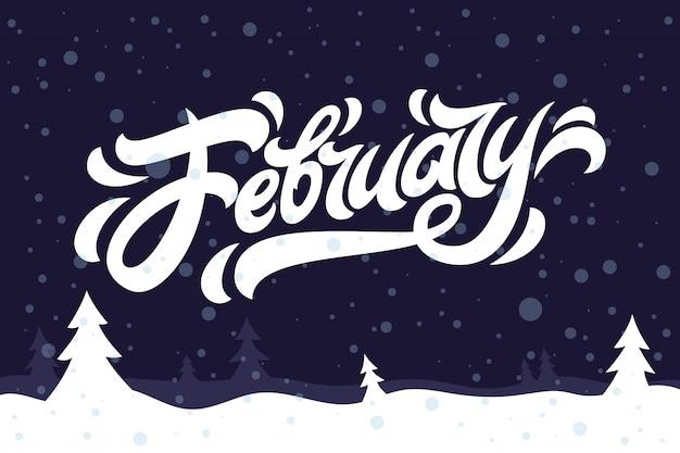 Citação de fevereiro em fundo azul. cartão holiday com elementos de abeto, neve e caligrafia. letras modernas manuscritas. ilustração para convites e outros projetos de impressão.