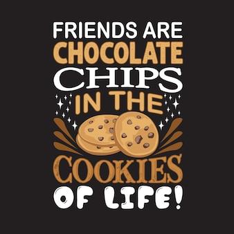 Citação de gotas de chocolate. os amigos são pedaços de chocolate nos biscoitos da vida. rotulação
