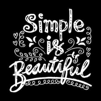 Citação de mulher. simples é bonito. citação de mão com letras.