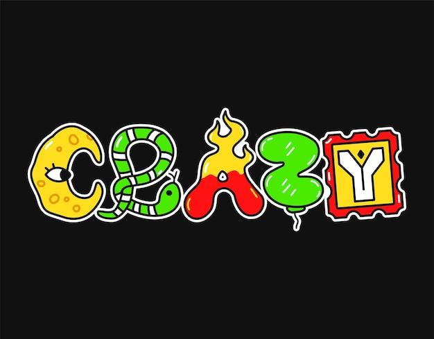 Citação de palavra louca, letras de estilo psicodélico trippy. ilustração em vetor mão desenhada doodle dos desenhos animados. citação de texto maluco. letras engraçadas de trippy, impressão de moda ácida para camiseta, conceito de pôster