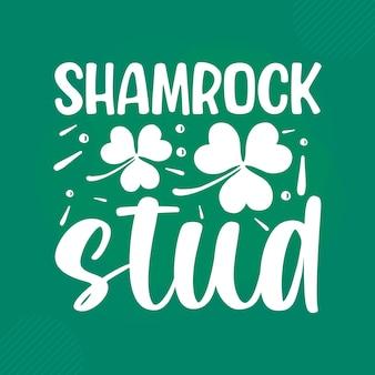 Citação do dia de são patrício shamrock stud vector premium
