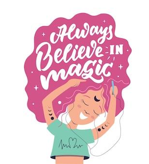 Citação mágica com uma garota ouvindo música a frase sempre acredite em mágica para designs mágicos