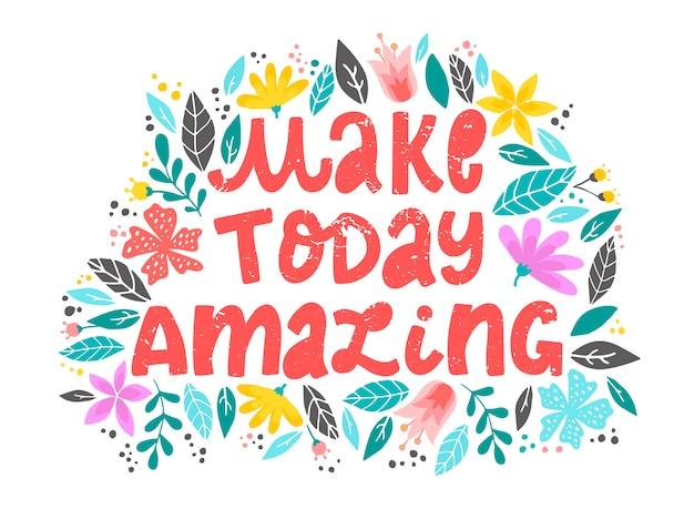 Citação motivacional 'faça hoje incrível'