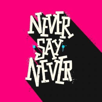 Citação nunca diga nunca tipografia