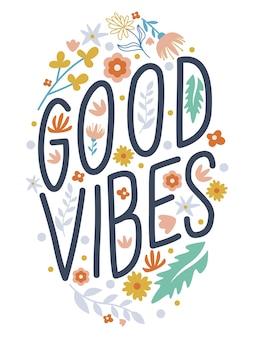 Citação positiva boas vibrações com flores e folhagens coloridas