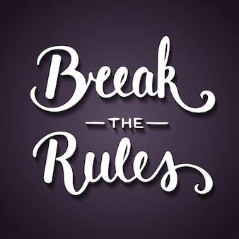 Citação quebrar as regras. letras manuscritas.