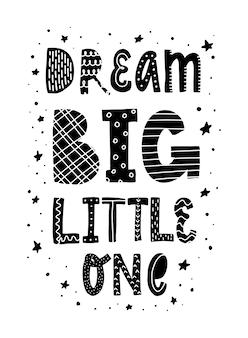 Citações bonitos do berçário 'sonhe grande pequeno'