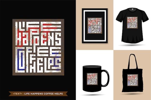 Citações camisetas a vida acontece ajudas do café.