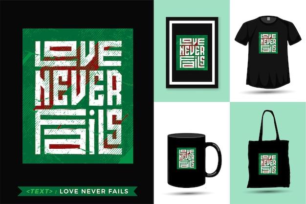 Citações camisetas o amor nunca falha.