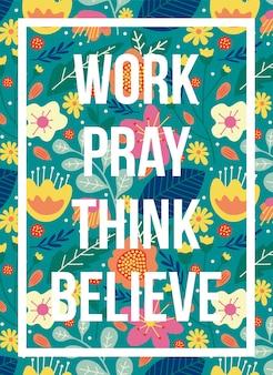 Citações cartaz trabalho rezar pensar acreditar