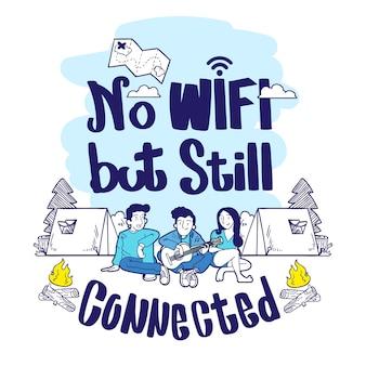 Citações de camping, sem wifi, mas ainda conectado