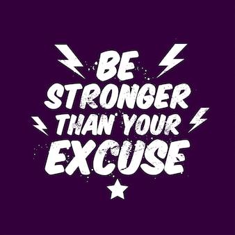 Citações de motivação sejam mais fortes que sua desculpa