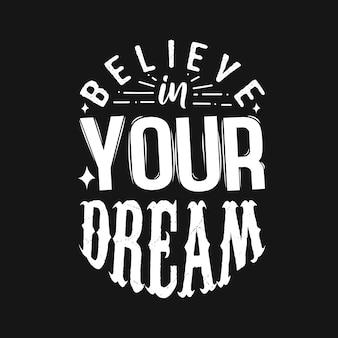 Citações de tipografia motivacional acreditar em seu sonho