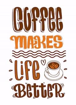 Citações do café, o café torna a vida melhor