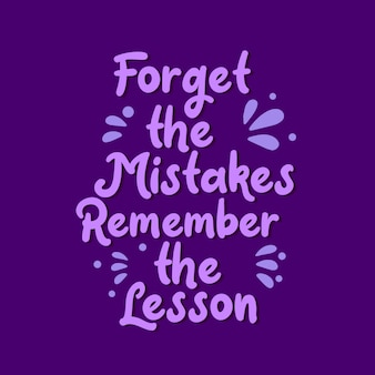 Citações inspiradas da motivação, esqueça os erros lembre-se da lição