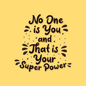 Citações inspiradas da motivação, ninguém é você e esse é seu super poder