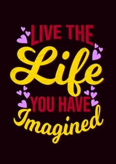 Citações inspiradas da motivação - viva a vida que você imaginou
