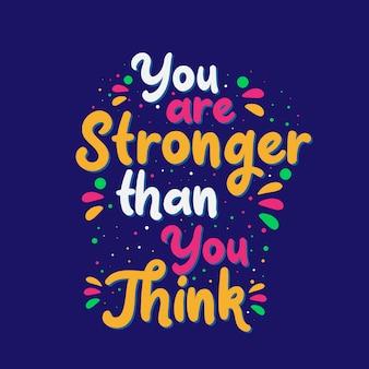 Citações inspiradas da motivação, você é mais forte do que você pensa