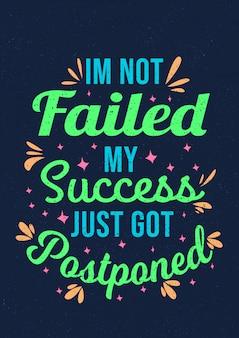 Citações inspiradas motivação dizendo que não falhei meu sucesso acabei de ser adiado
