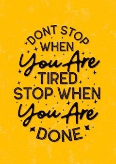 Citações inspiradas, não pare quando você está cansado