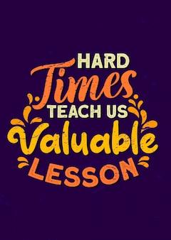 Citações inspiradas, tempos difíceis nos ensinam uma lição valiosa