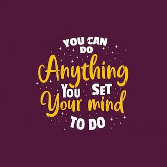 Citações inspiradoras motivacionais dizendo que você pode fazer qualquer coisa que você definir