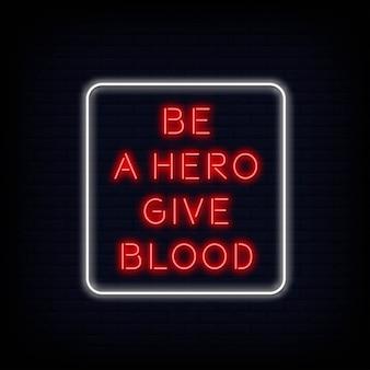 Citações modernas ser um herói dar sangue texto de sinal de néon