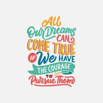 Citações motivacionais de tipografia para sonhos positivos