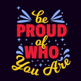 Citações motivacionais letras tipografia dizendo orgulhoso quem você é